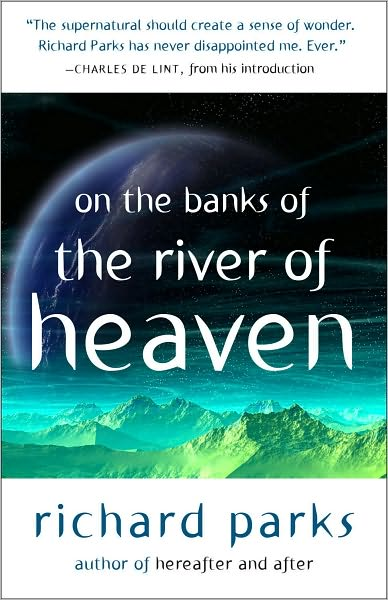 On the Banks of the River of Heaven by Richard Parks