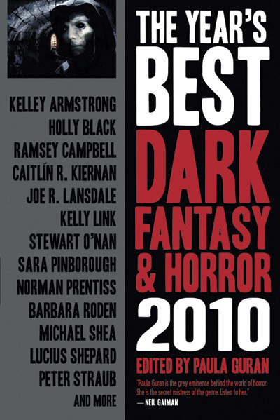 The Year's Best Dark Fantasy & Horror: 2010 edited by Paula Guran