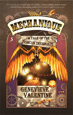 Mechanique: A Tale of the Circus Tresaulti, Genevieve Valentine