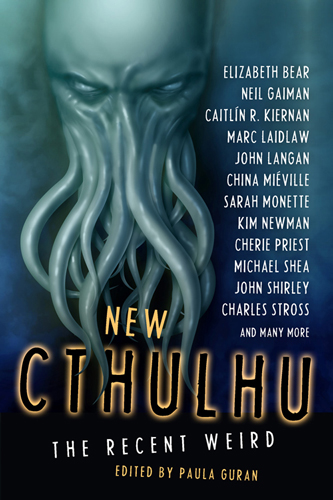 New Cthulhu: The Recent Weird edited by Paula Guran (E-book)