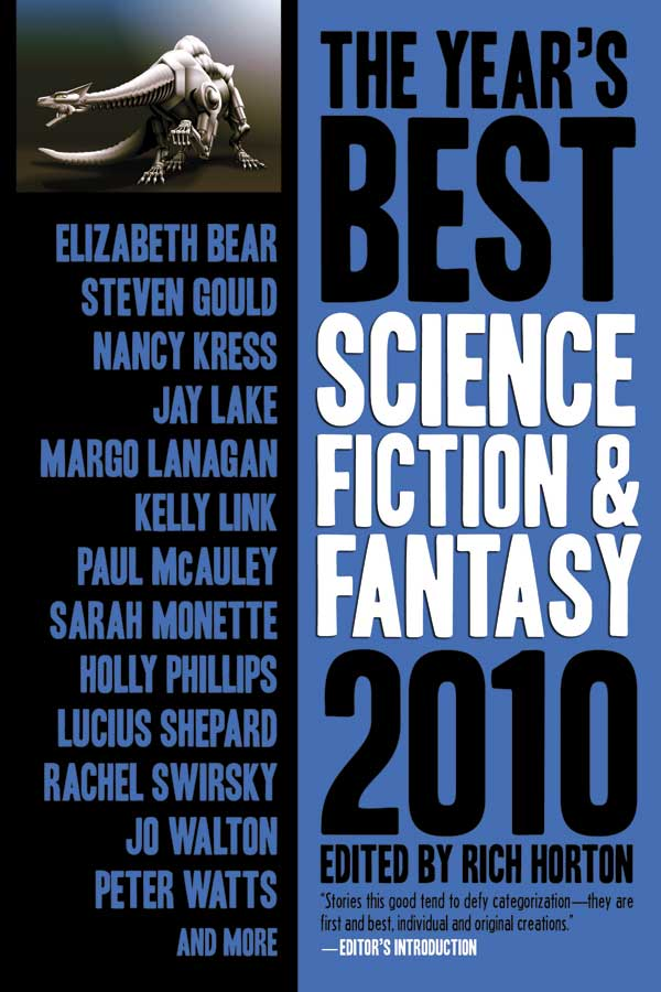 The Year's Best Science Fiction & Fantasy: 2010 edited by Rich Horton