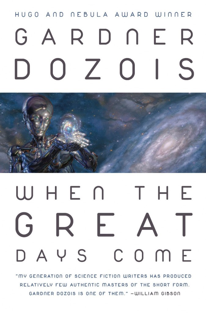 When the Great Days Come by Gardner Dozois (Trade Paperback)