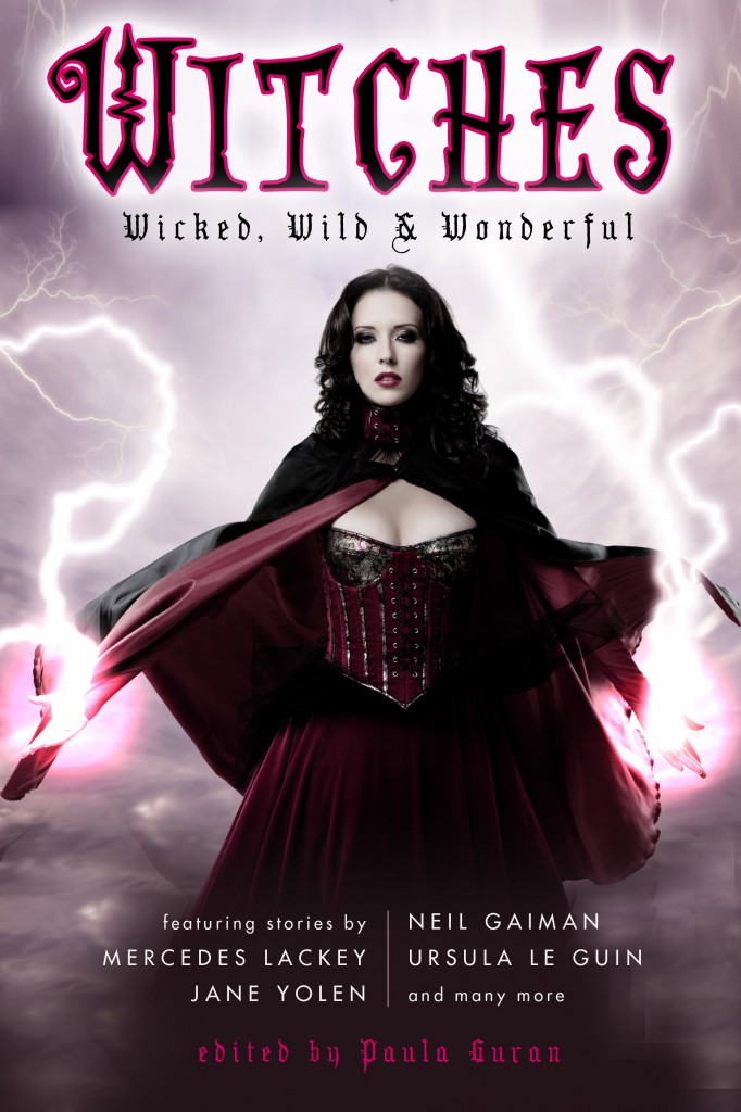 Witches: Wicked, Wild & Wonderful edited by Paula Guran
