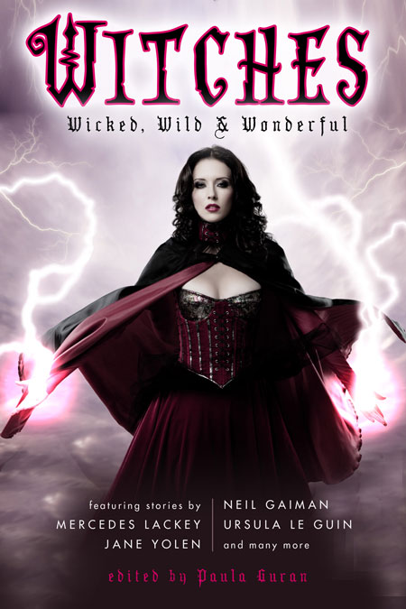 Witches: Wicked, Wild & Wonderful edited by Paula Guran (E-book)