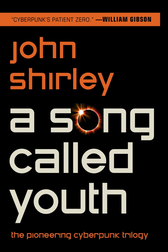 A Song Called Youth Trilogy by John Shirley