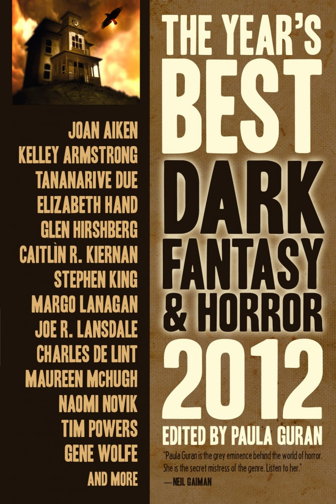 The Year's Best Dark Fantasy & Horror: 2012, edited by Paula Guran