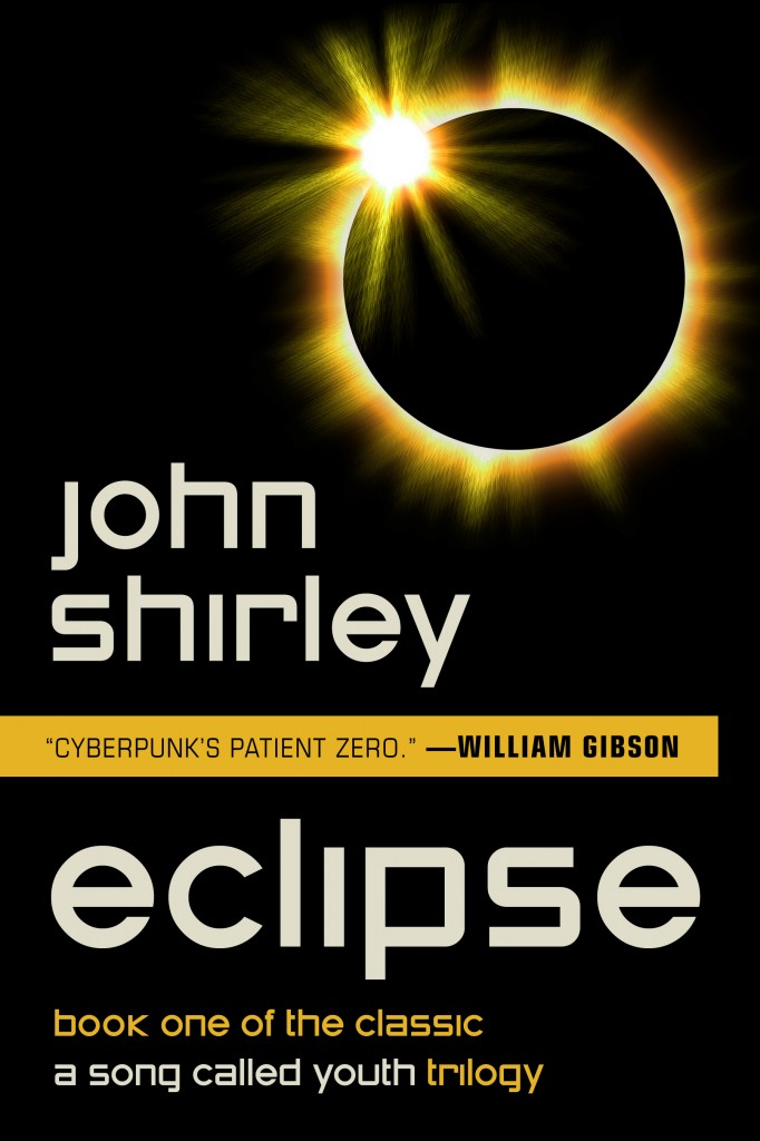 Eclipse: Book 1 of A Song Called Youth by John Shirley (E-book)