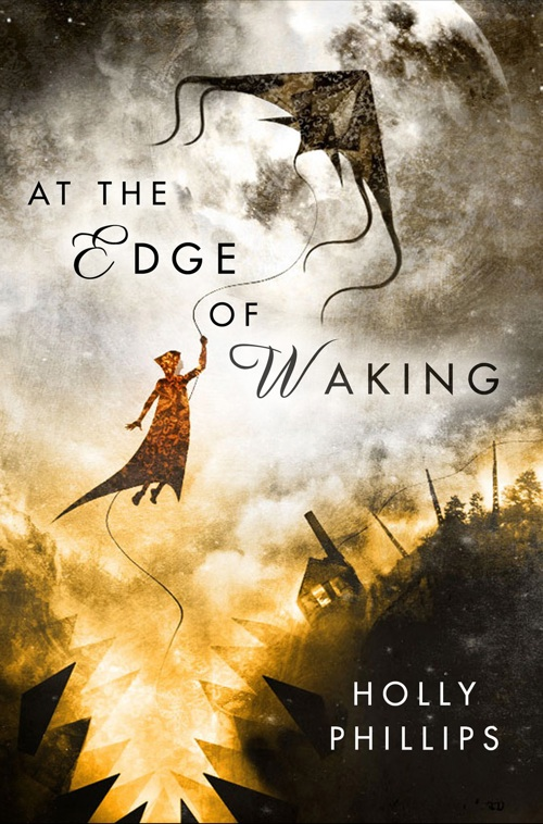 At the Edge of Waking by Holly Phillips (E-book)