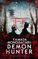 Yamada Monogatari: Demon Hunter by Richard Parks