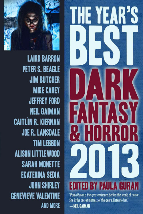 The Year's Best Dark Fantasy and Horror: 2013 edited by Paula Guran