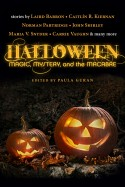 Halloween: Magic, Mystery and the Macabre edited by Paula Guran