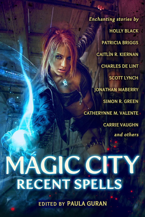 Magic City: Recent Spells edited by Paula Guran