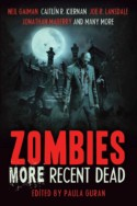 Zombies: MORE Recent Dead edited by Paula Guran