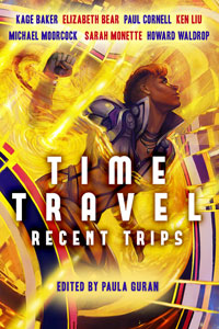 Time Travel: Recent Trips edited by Paula Guran (E-book)
