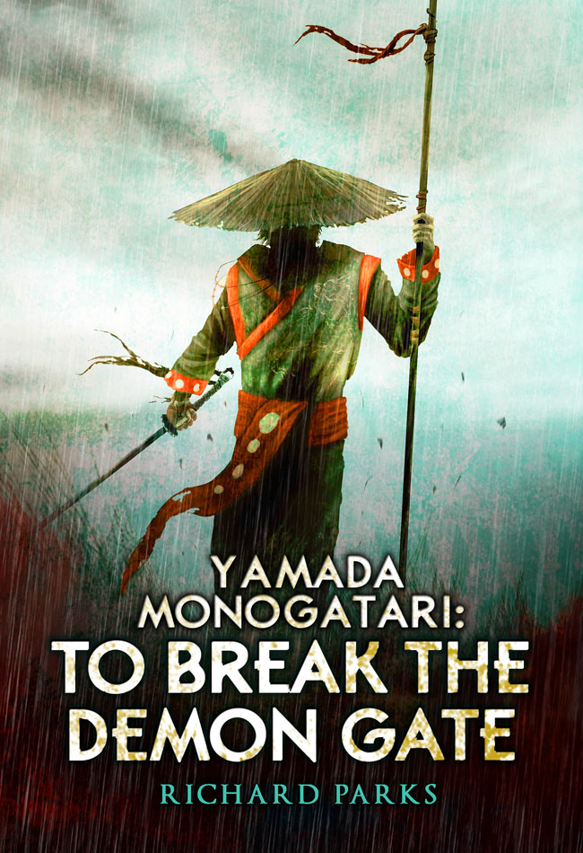 Yamada Monogatari: To Break the Demon Gate by Richard Parks