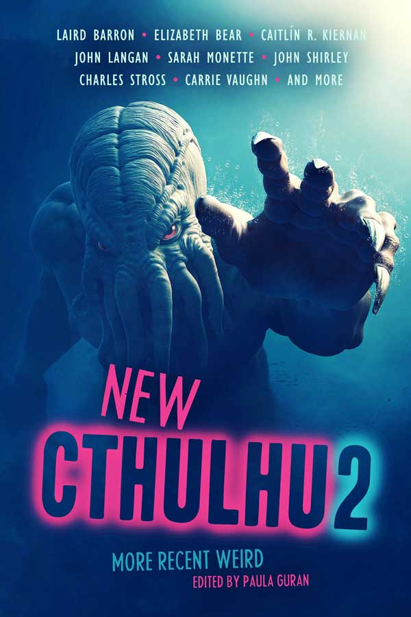 New Cthulhu 2: More Recent Weird edited by Paula Guran