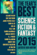 The Year's Best Science Fiction & Fantasy: 2015 Edition, edited by Rich Horton