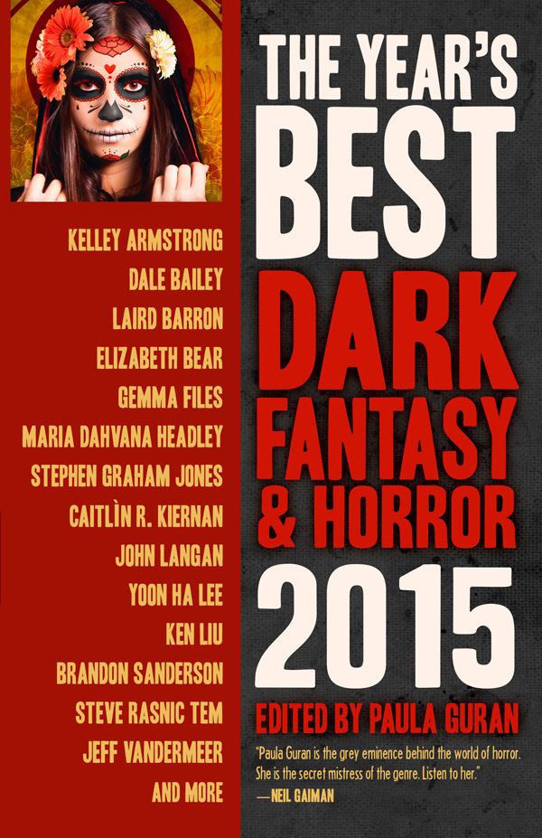 The Year's Best Dark Fantasy & Horror: 2015 Edition, edited by Paula Guran