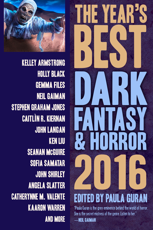 The Year's Best Dark Fantasy & Horror: 2016, edited by Paula Guran