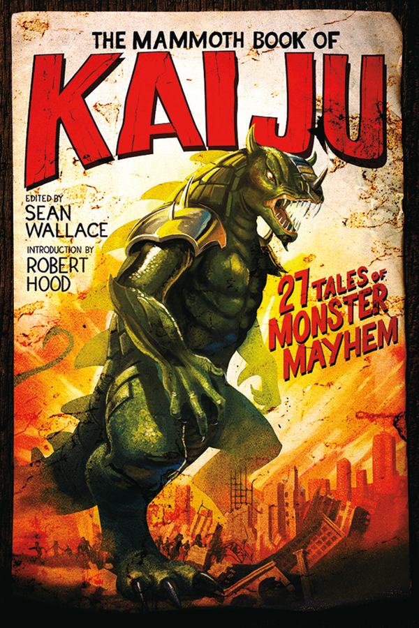 The Mammoth Book of Kaiju, edited by Sean Wallace