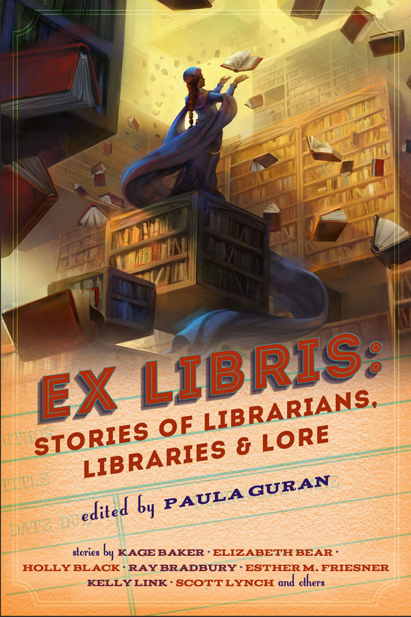 Ex Libris:  Stories of Librarians, Libraries, and Lore edited by Paula Guran