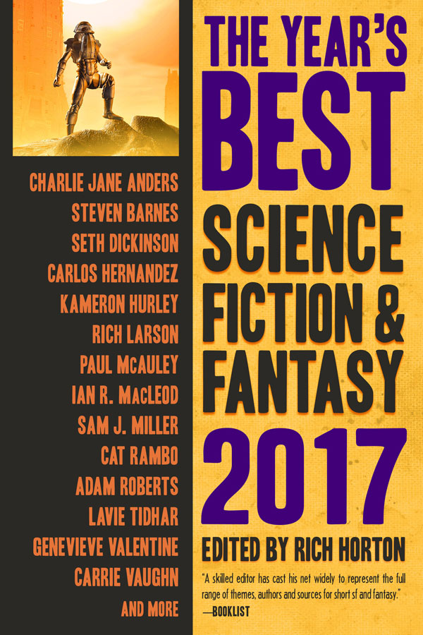 The Year's Best Science Fiction & Fantasy: 2017 edited by Rich Horton